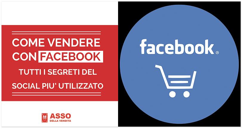 Come vendere con Facebook: tutti i segreti del Social più utilizzato