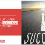 6 consigli utili per un'impresa di successo in tempo di crisi