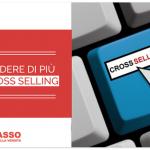 Come Vendere di più con il Cross Selling