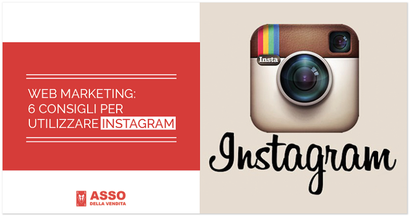 Web Marketing: 6 Consigli per Utilizzare Instagram