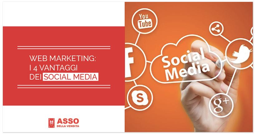Web Marketing: I 4 Vantaggi dei Social Media