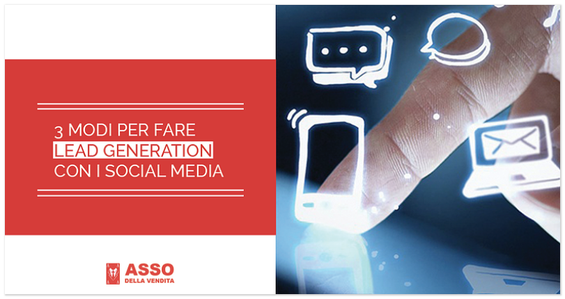 3 Modi per fare Lead Generation con i Social Media