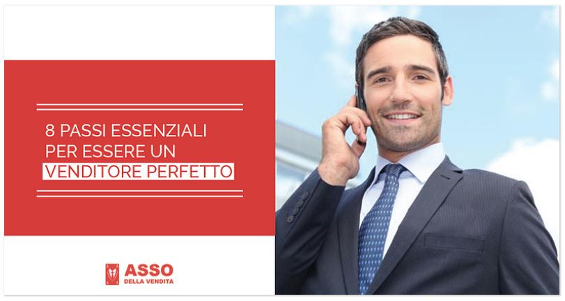 8 Passi Essenziali per Essere un Venditore Perfetto