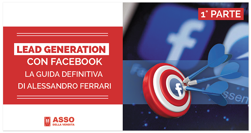 Lead Generation con Facebook 1 – La Guida Definitiva di Alessandro Ferrari