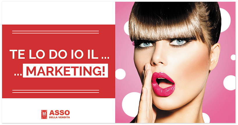 Te lo do io il…Marketing!