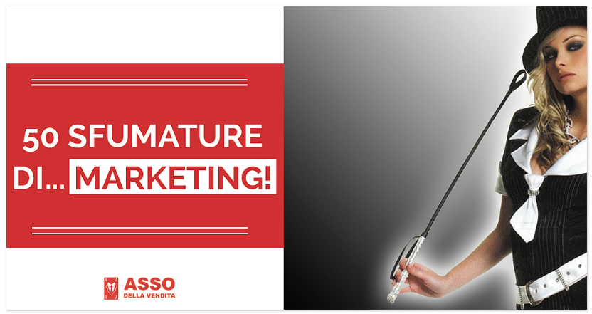 50 Sfumature di... Marketing!