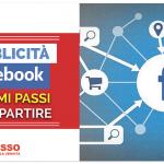 Pubblicità Facebook: i Primi Passi per Partire