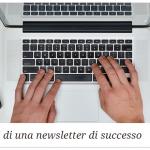 Come Creare Newsletter Coinvolgenti e di Successo