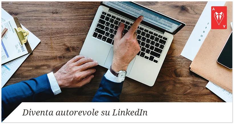 Brand Awareness: LinkedIn e le 3 Funzionalità per Diventare Autorevole