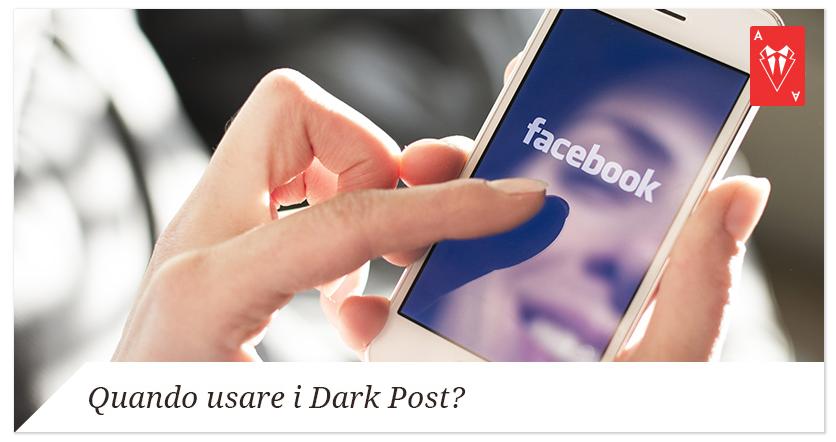 Facebook Dark Post: Quando Conviene il Lato Oscuro delle Ads?